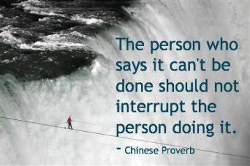 The person who says it can't be done should not interrupt the person doing it.