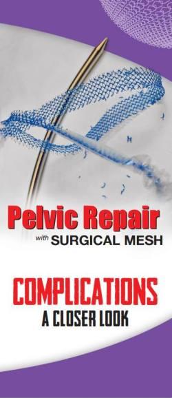 BROCHURES & HANDOUTS - Pelvic Mesh Complications