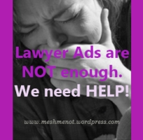 Lawyer Ads are NOT enough. We need HELP!
